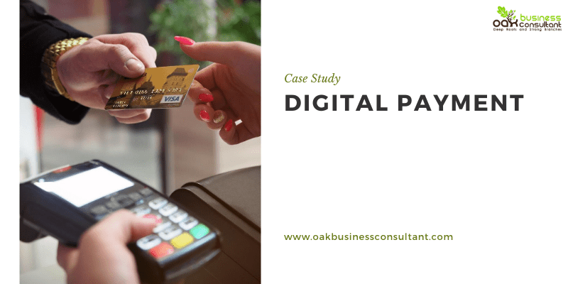 Case Study for Digital Payment