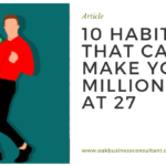 10 Habits That Can Make You A Millionaire At 27