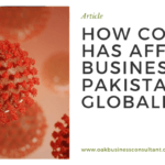 How Covid 19 has affected businesses in Pakistan and Globally