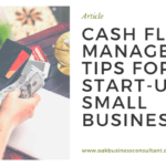 Cash Flow Management Tips for Start-up and Small Businesses