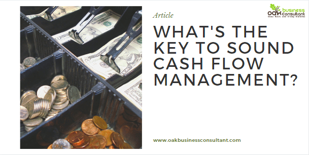 Whats the key to sound cash flow management.