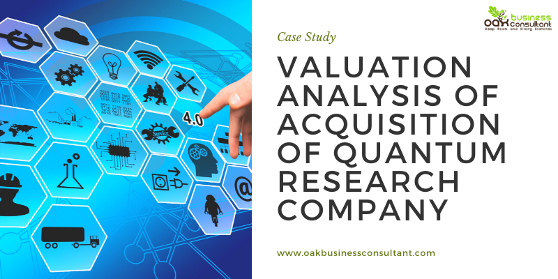 Acquisition Analysis Of Quantum Research Company - Case Study