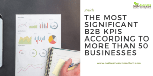 The most significant B2B KPIs according to more than 50 Businesses