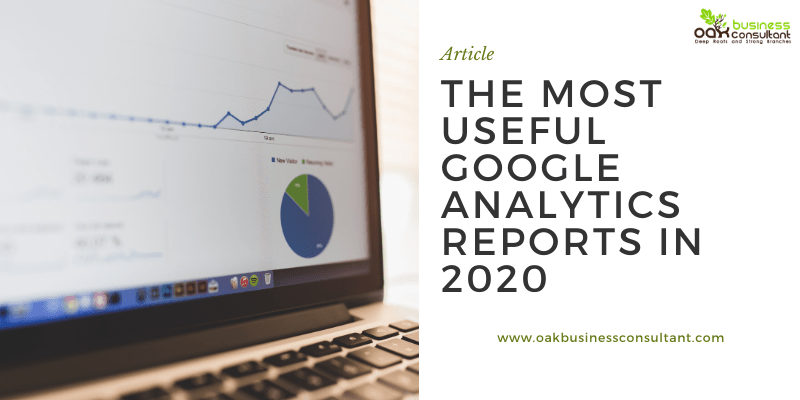The Most Useful Google Analytics Reports in 2020