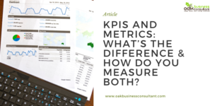 KPIs and Metrics: What's the Difference & How Do You Measure Both?